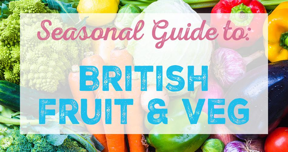 A seasonal guide to British fruit and vegetables